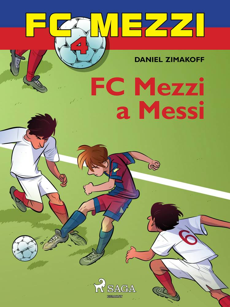 FC Mezzi 4: FC Mezzi a Messi af Daniel Zimakoff