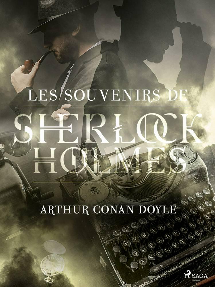 Les Souvenirs de Sherlock Holmes af Arthur Conan Doyle