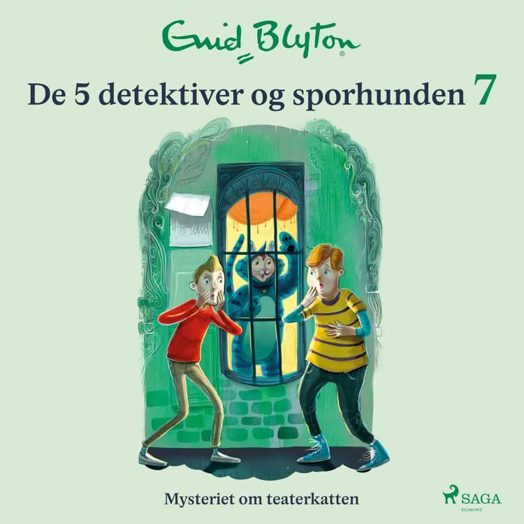 De 5 detektiver og sporhunden 7 - Mysteriet om teaterkatten af Enid Blyton