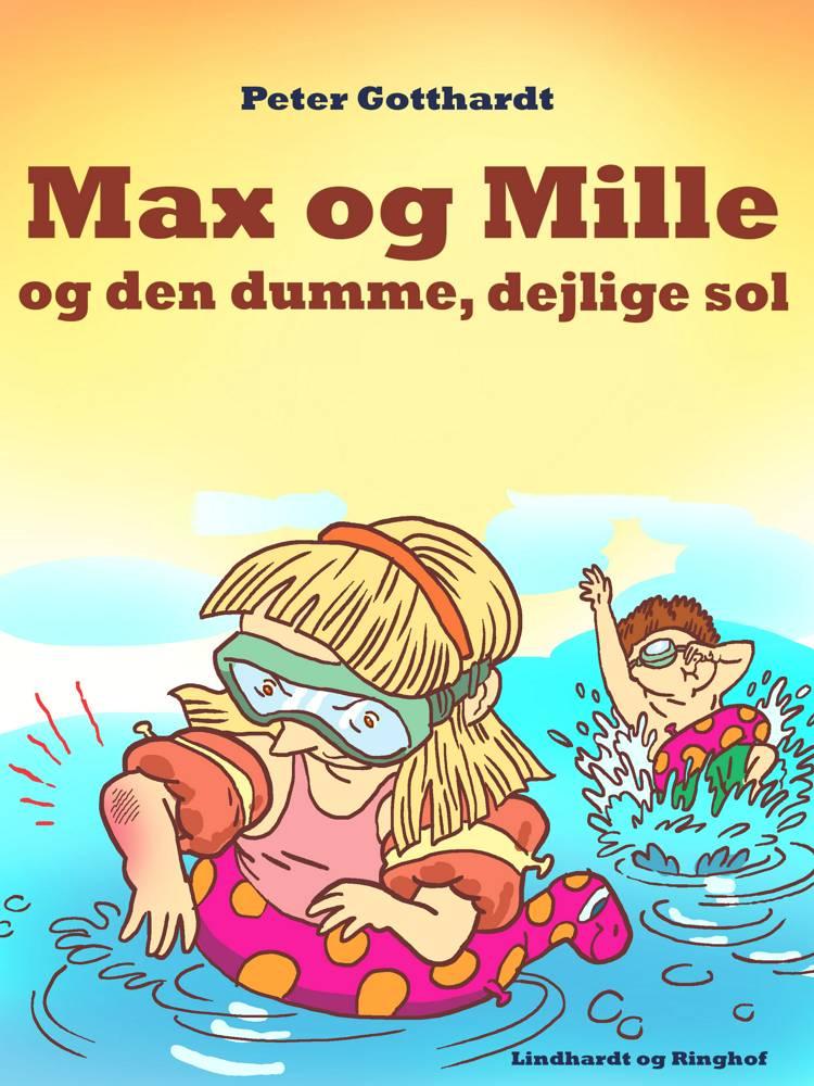 Max & Mille og den dumme, dejlige sol af Peter Gotthardt