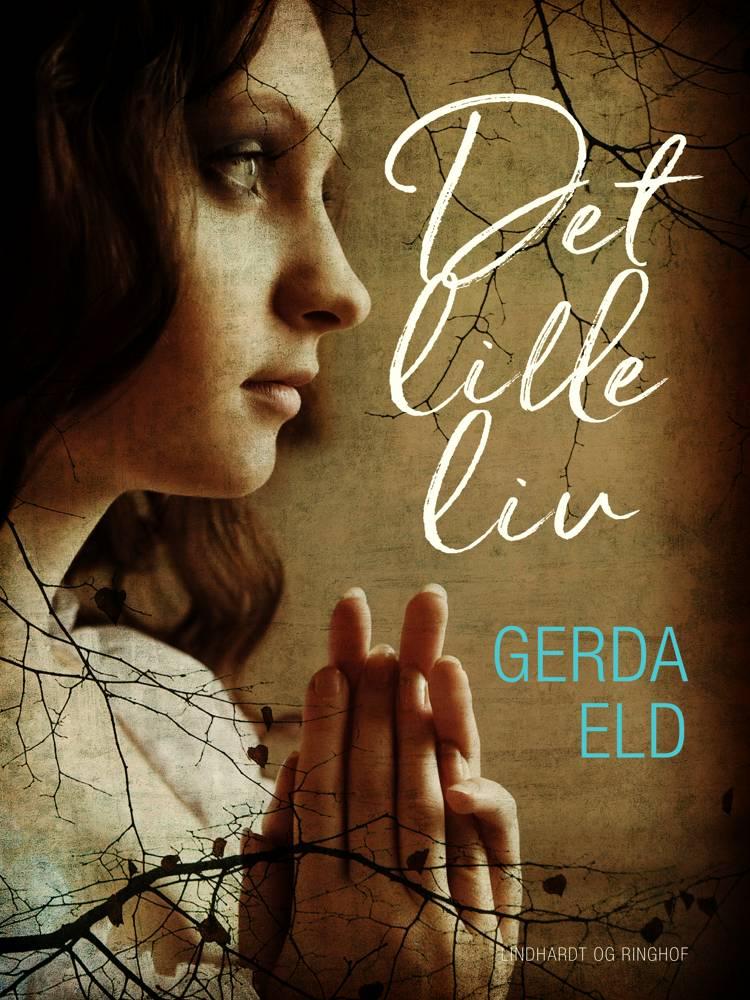 Det lille liv af Gerda Eld