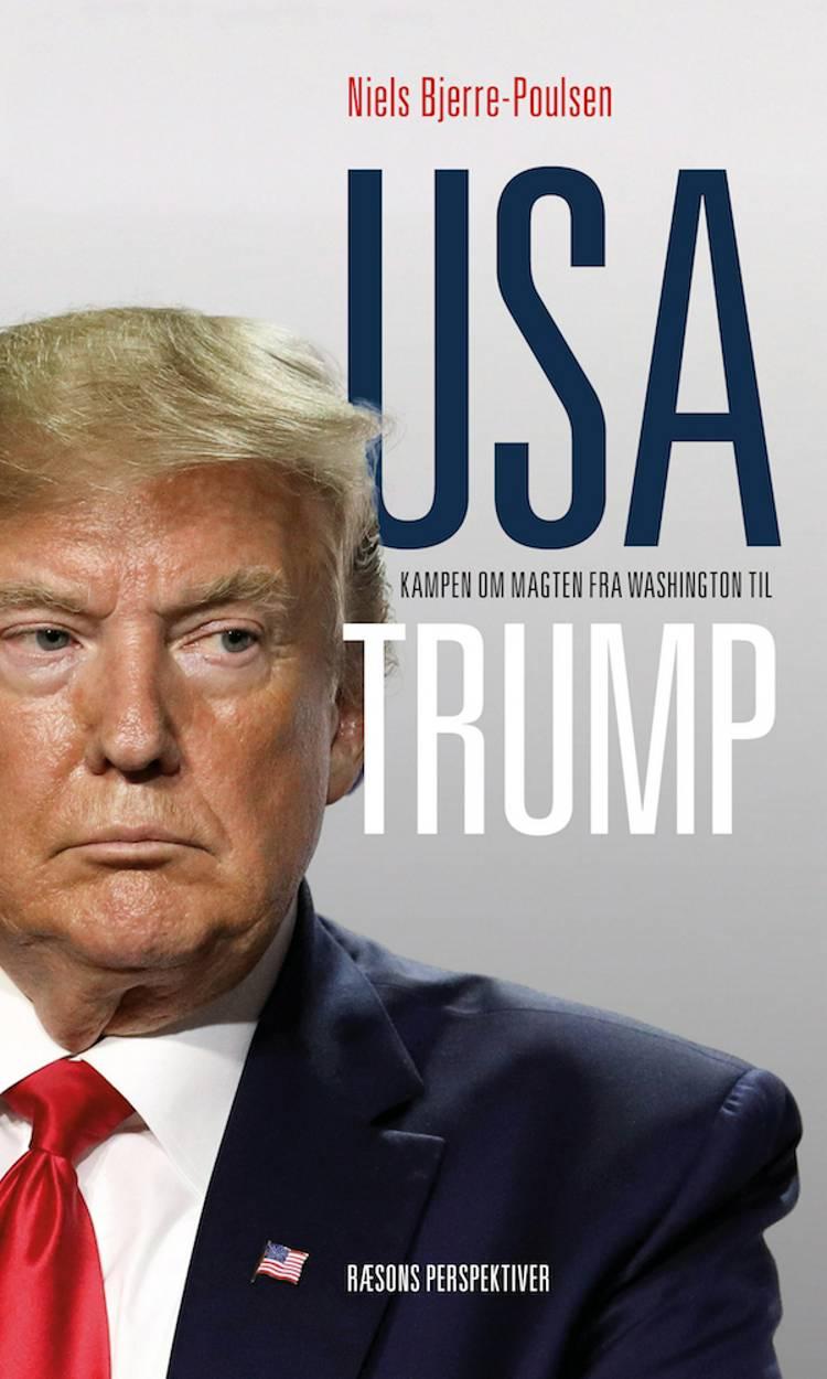 USA - kampen om magten fra Washington til Trump af Niels Bjerre-Poulsen