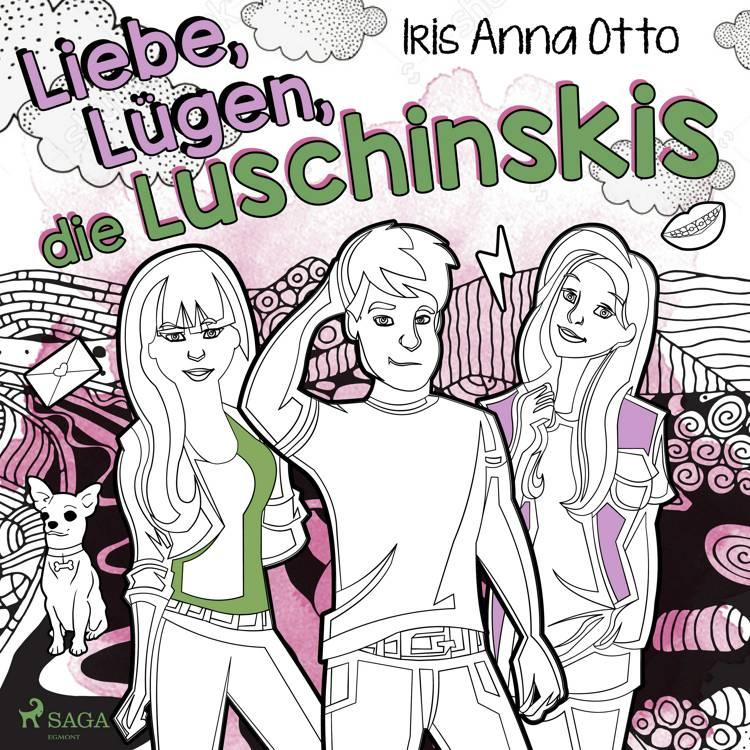 Liebe, Lügen, die Luschinskis af Iris Anna Otto