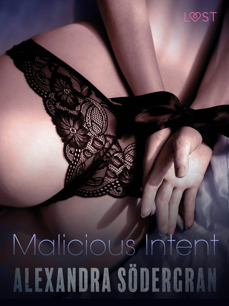 Malicious Intent - Erotic Short Story af Alexandra Södergran