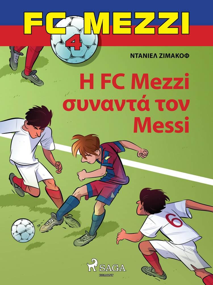 FC Mezzi 4: Η FC Mezzi συναντά τον Messi af Ντάνιελ Ζίμακοφ