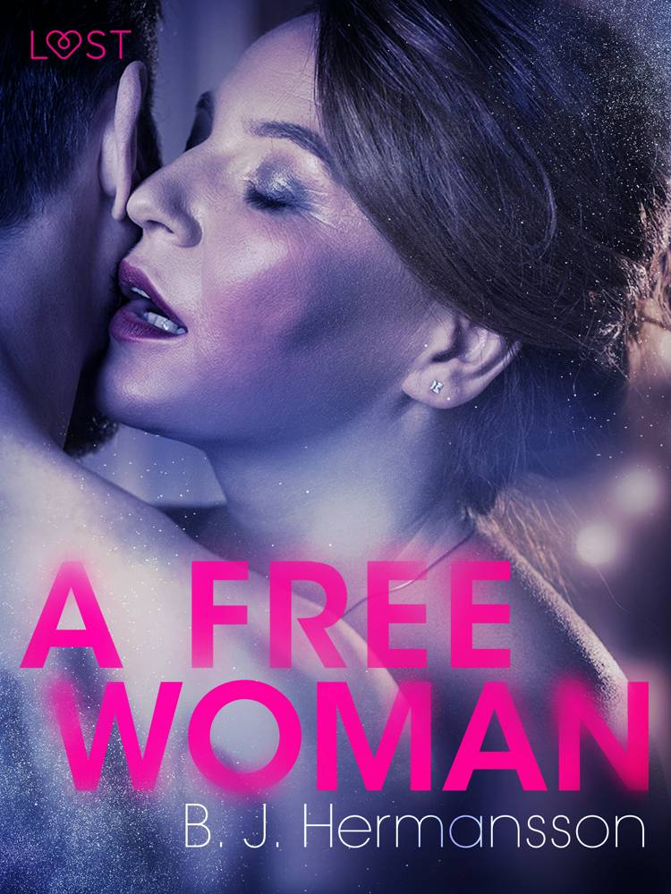 A Free Woman - Erotic Short Story af B. J. Hermansson