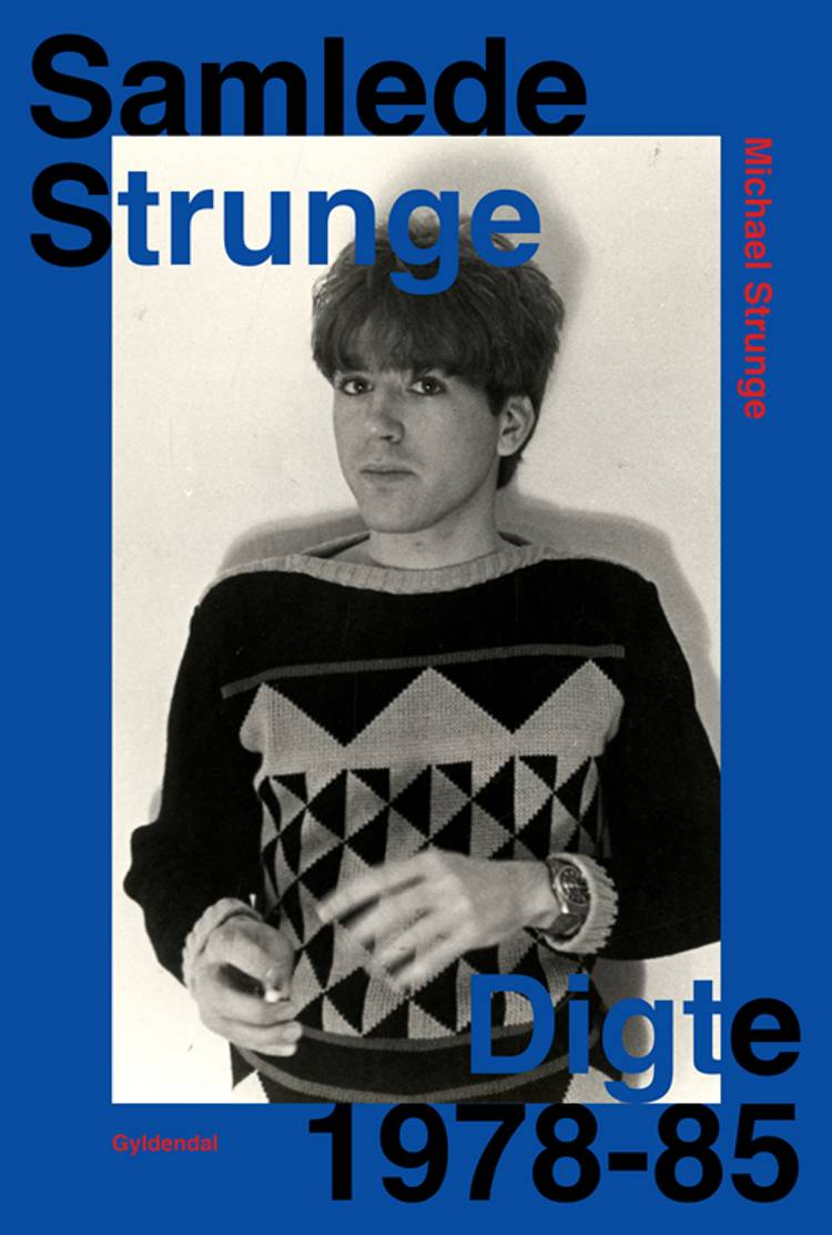 Samlede Strunge. Digte 1978-85 af Michael Strunge