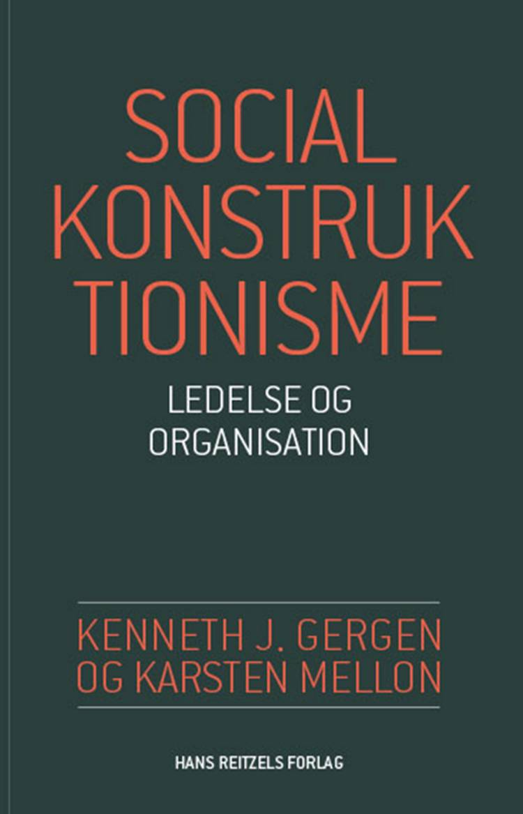 Socialkonstruktionisme - ledelse og organisation af Kenneth J. Gergen og Karsten Mellon