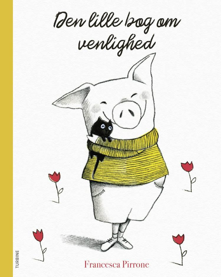 Den lille bog om venlighed af Fracesca Pirrone
