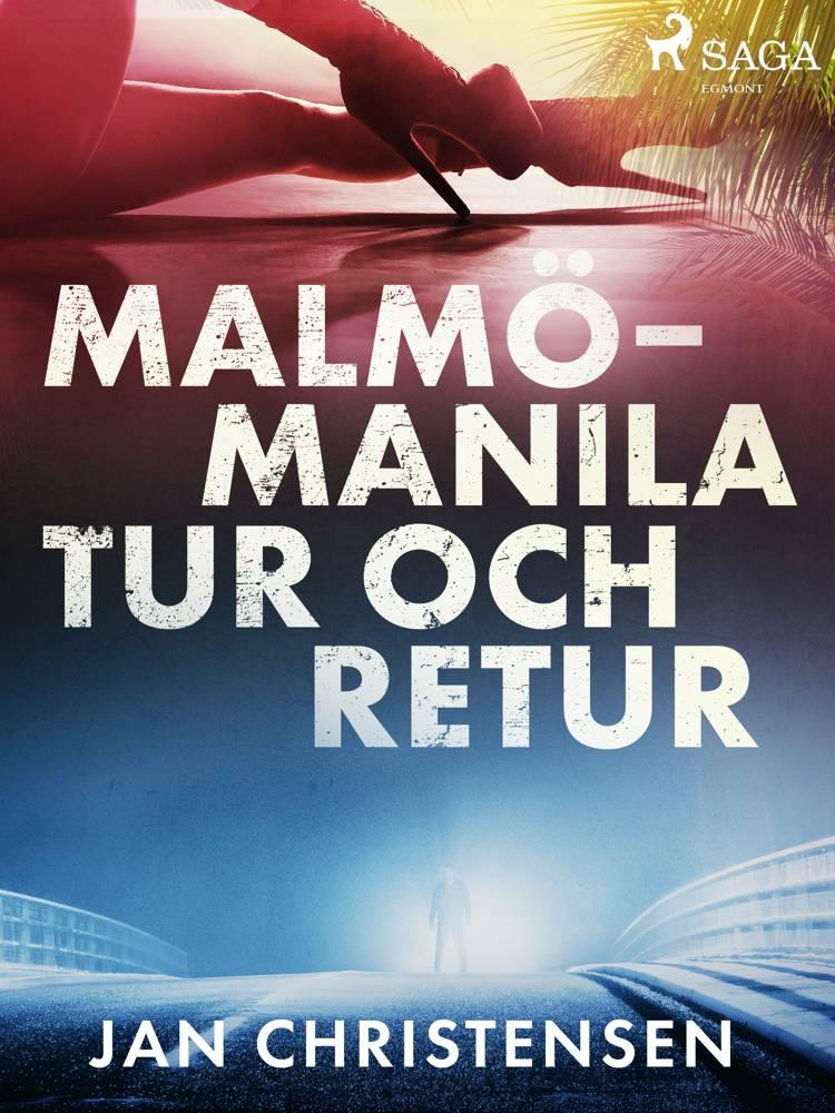Malmö - Manila, tur och retur af Jan Christensen