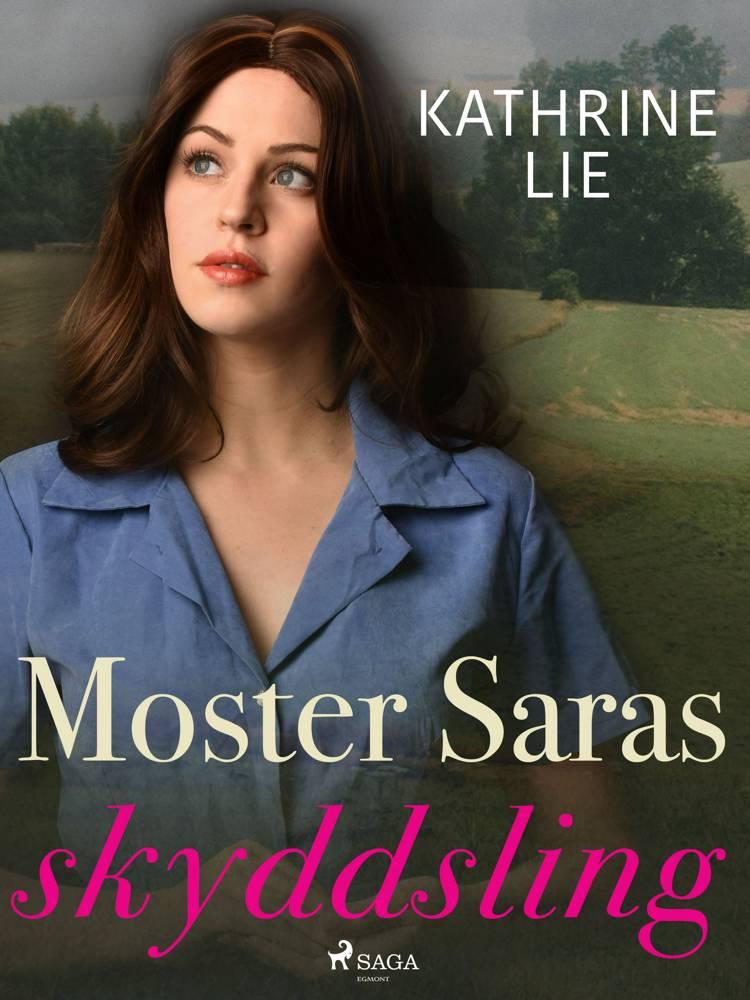 Moster Saras skyddsling af Kathrine Lie