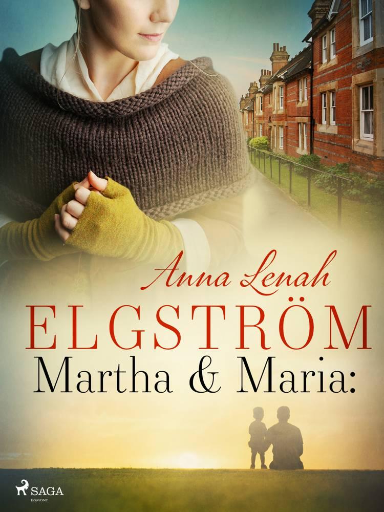 Martha & Maria: noveller af Anna Lenah Elgström