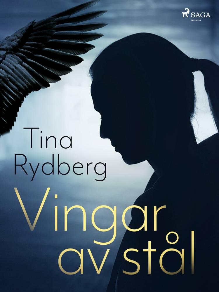 Vingar av stål af Tina Rydberg