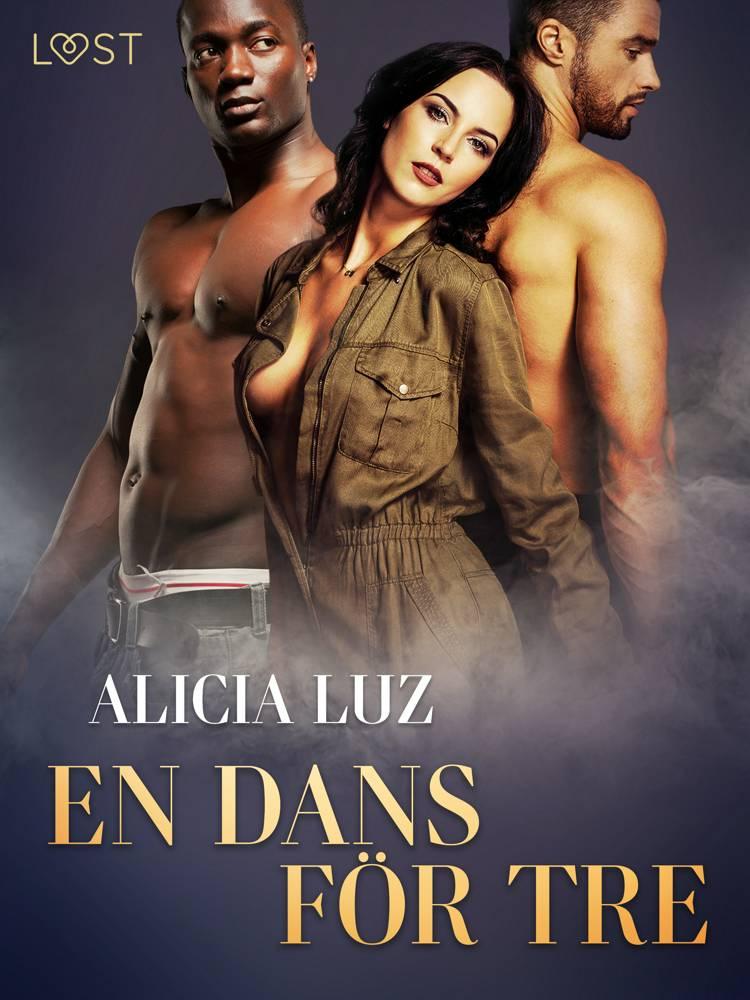 En dans för tre - erotisk novell af Alicia Luz