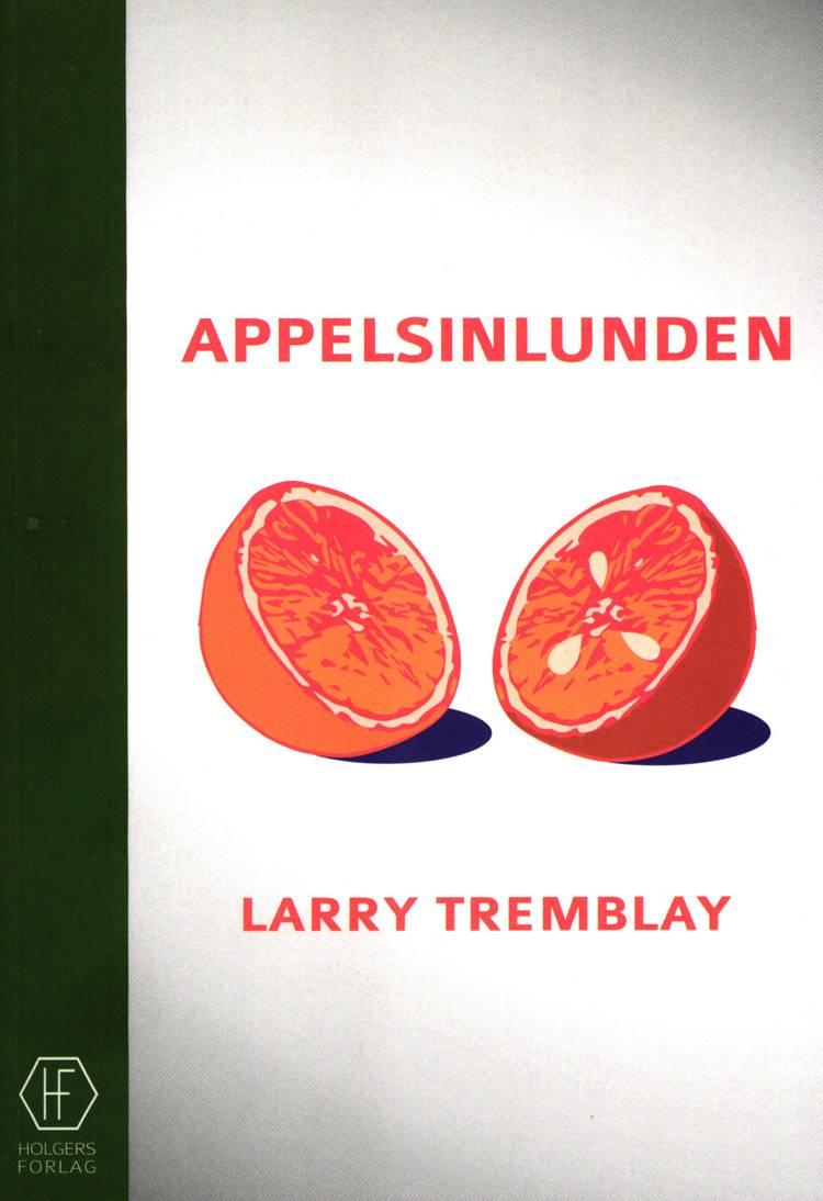 Appelsinlunden af Larry Tremblay