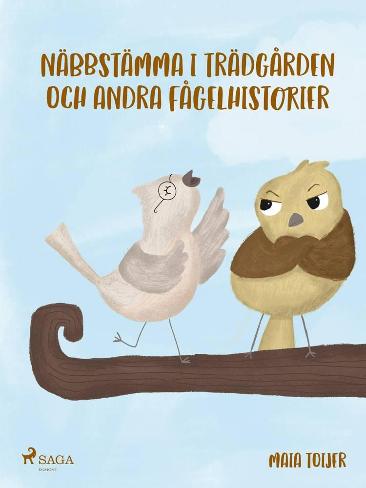 Näbbstämma i trädgården och andra fågelhistorier af Maia Toijer