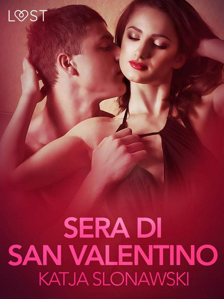 Sera di San Valentino - Breve racconto erotico af Katja Slonawski