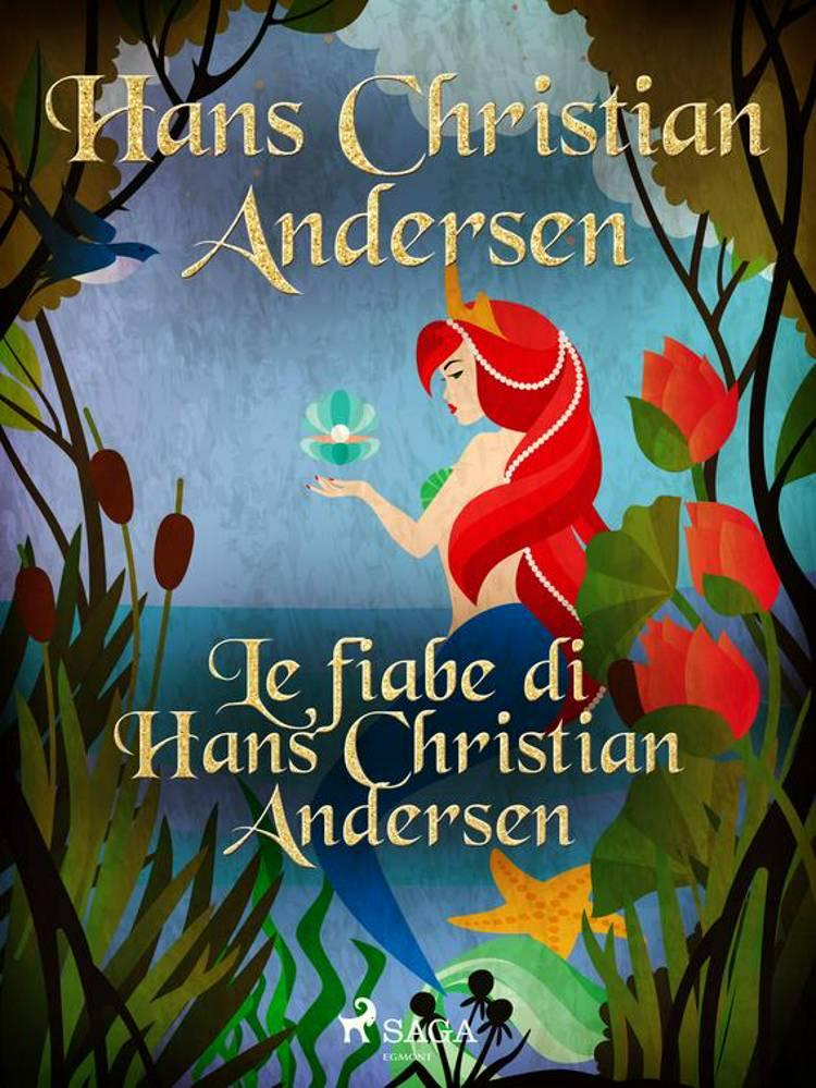 Le fiabe di Hans Christian Andersen af H.C. Andersen