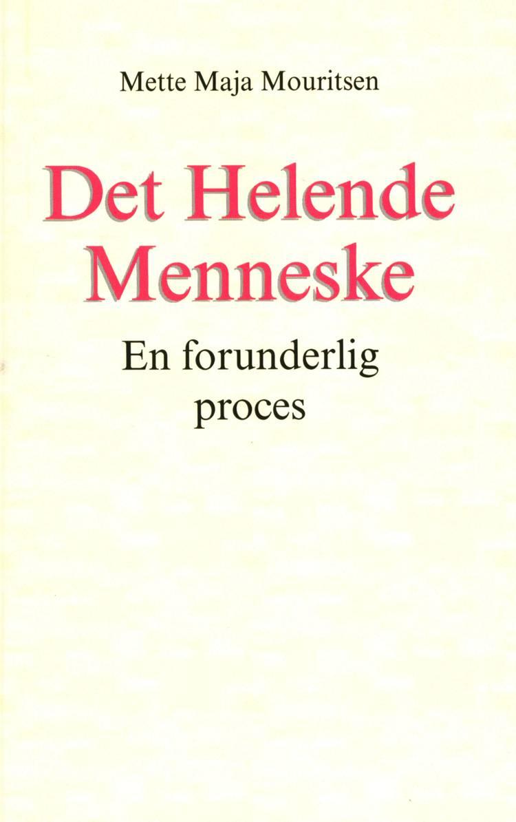 Det Helende Menneske af Mette Maja Mouritsen