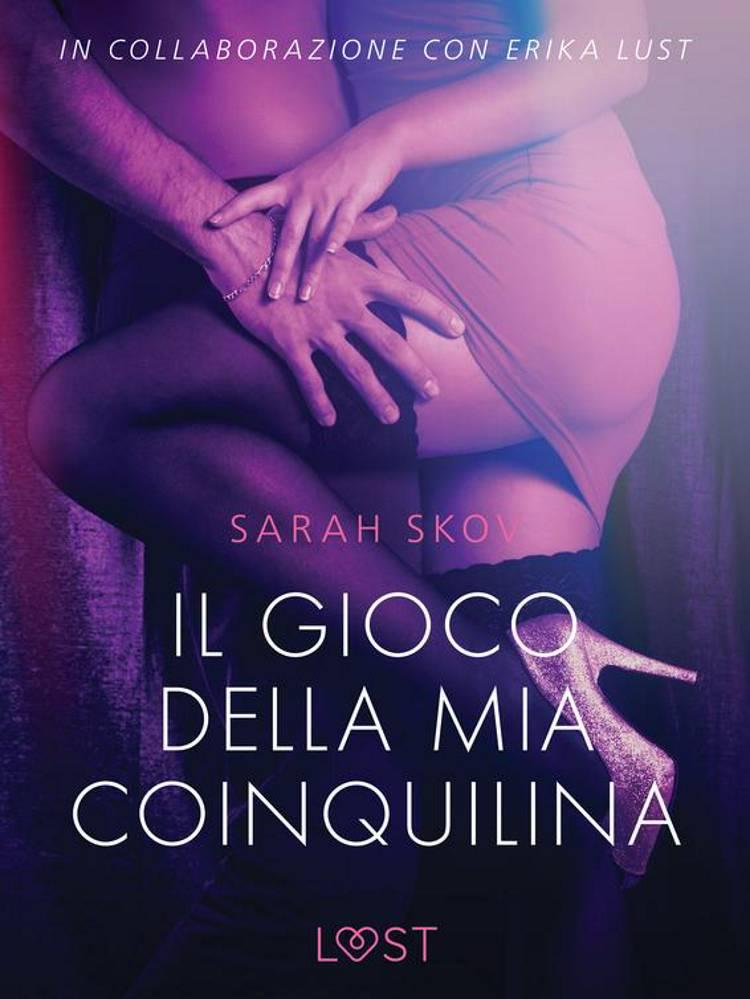 Il gioco della mia coinquilina - Breve racconto erotico af Sarah Skov