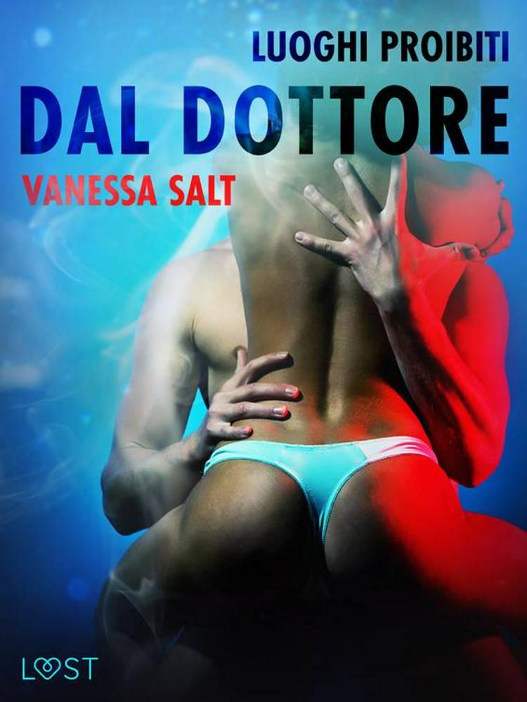 Luoghi proibiti: Dal dottore - Breve racconto erotico af Vanessa Salt