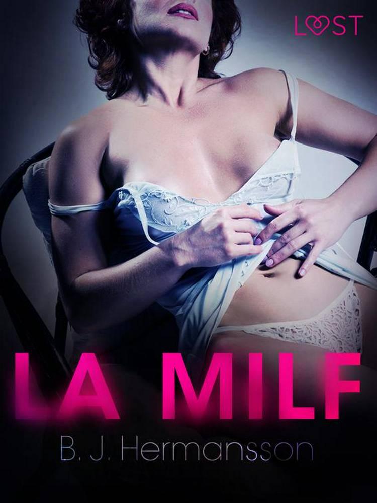 La MILF - Breve racconto erotico af B. J. Hermansson