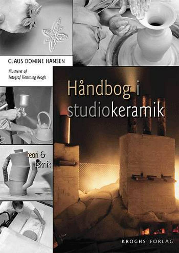 Håndbog i studiokeramik af Claus Domine Hansen