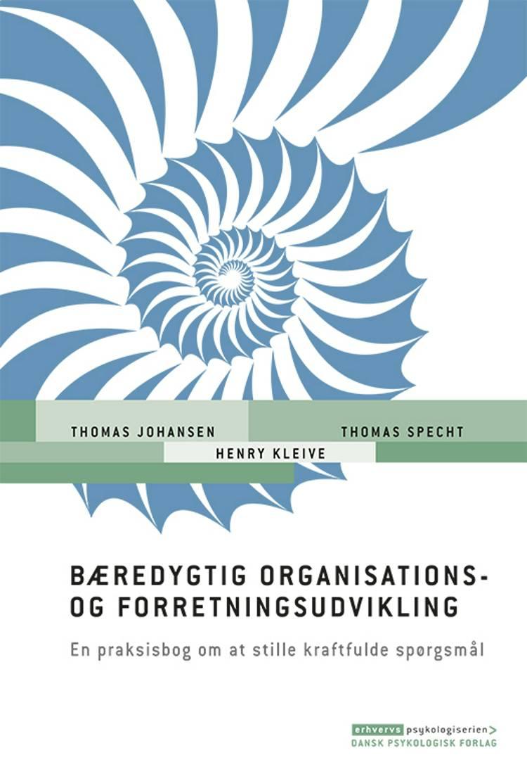 Bæredygtig organisations- og forretningsudvikling af Thomas Johansen, Thomas Specht og Henry Kleive