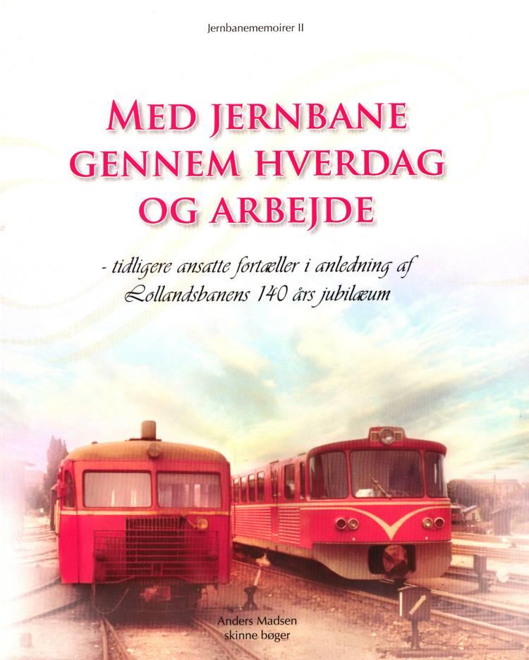 Med jernbane gennem hverdag og arbejde af Anders Madsen