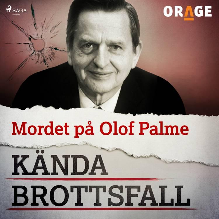 Mordet på Olof Palme af Orage