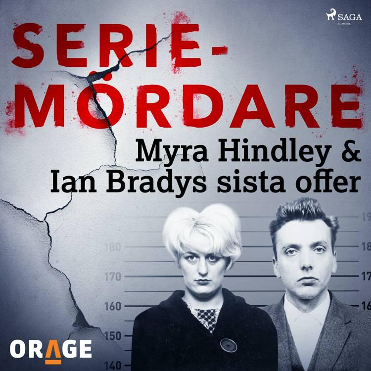 Myra Hindley & Ian Bradys sista offer af Orage