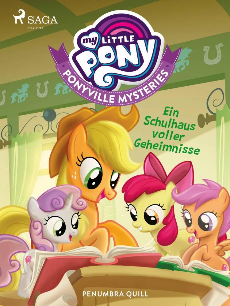 My Little Pony - Ponyville mysteries - Ein Schulhaus voller Geheimnisse af Penumbra Quill