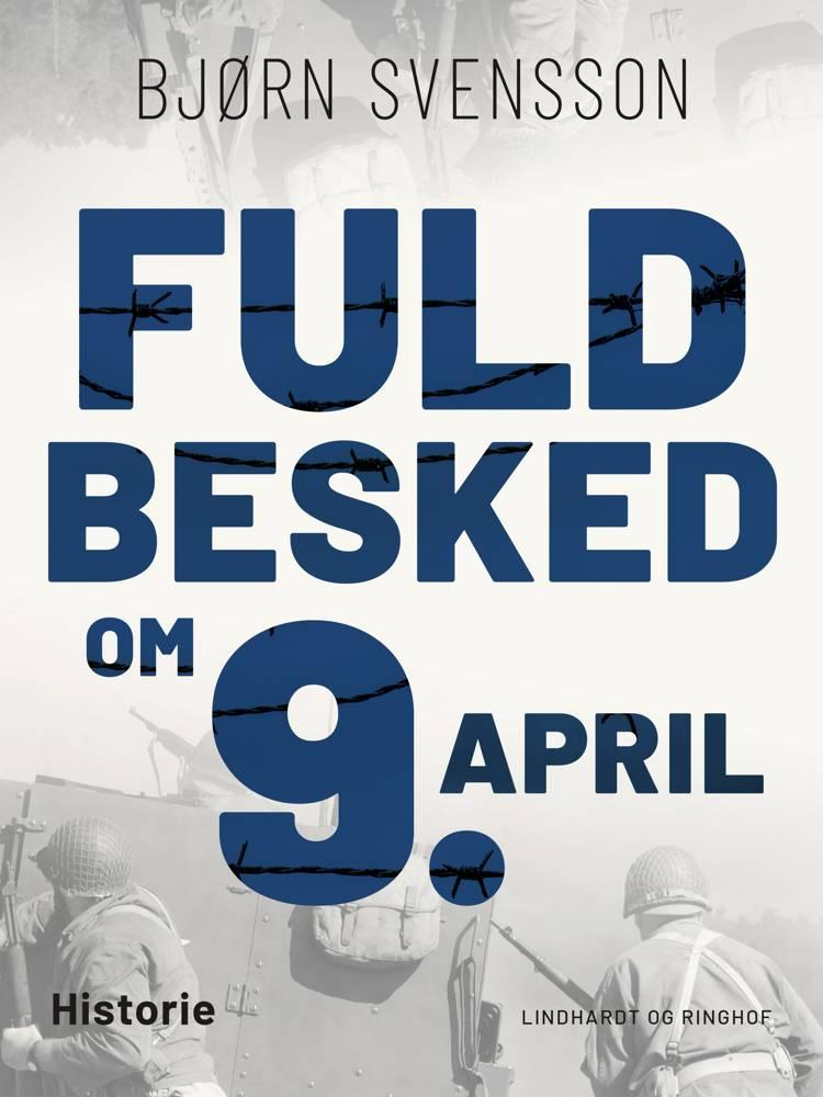 Fuld besked om 9. april af Bjørn Svensson