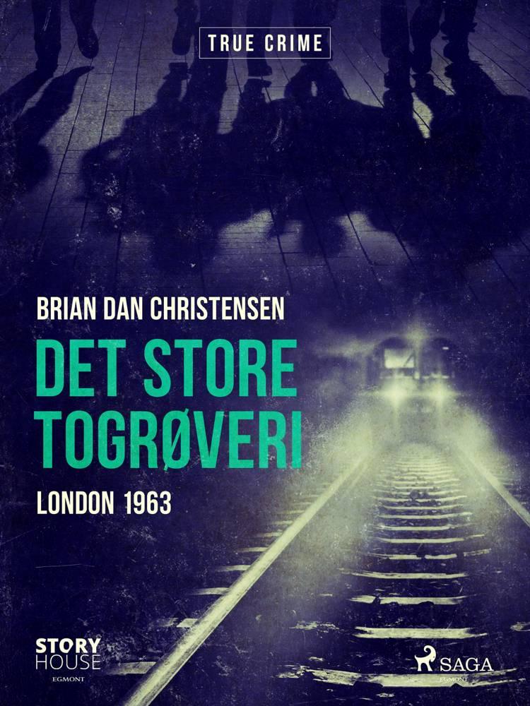Det store togrøveri - London 1963 af Brian Dan Christensen