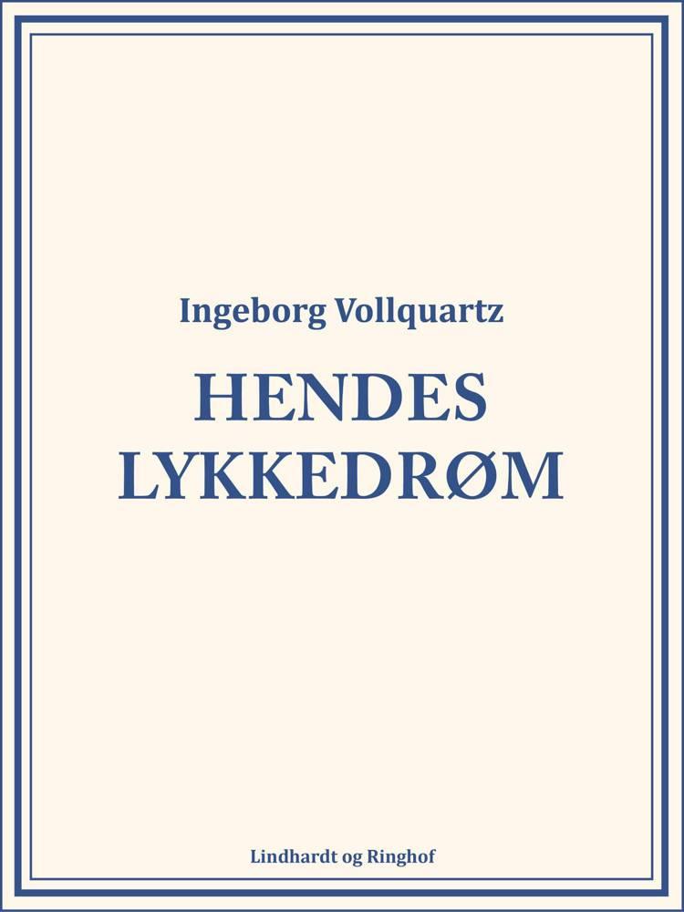 Hendes lykkedrøm af Ingeborg Vollquartz