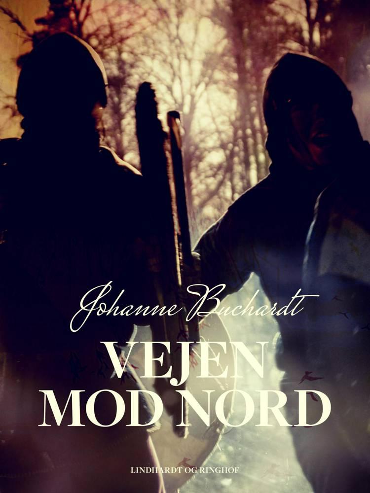 Vejen mod Nord af Johanne Buchardt