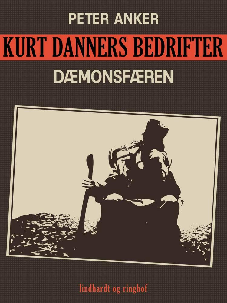 Kurt Danners bedrifter: Dæmonsfæren af Peter Anker