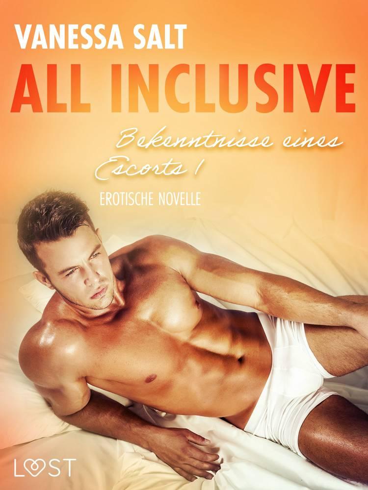 All inclusive - Bekenntnisse eines Escorts 1: Erotische Novelle af Vanessa Salt