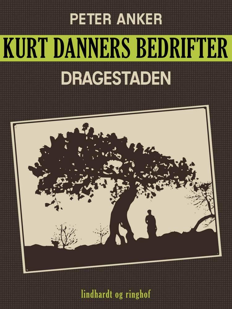 Kurt Danners bedrifter: Dragestaden af Peter Anker