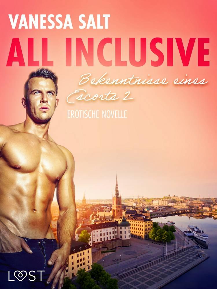 All inclusive - Bekenntnisse eines Escorts 2: Erotische Novelle af Vanessa Salt