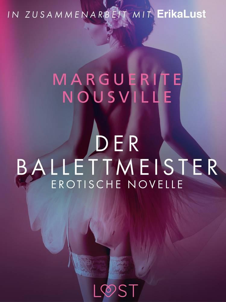Der Ballettmeister: Erotische Novelle af Marguerite Nousville