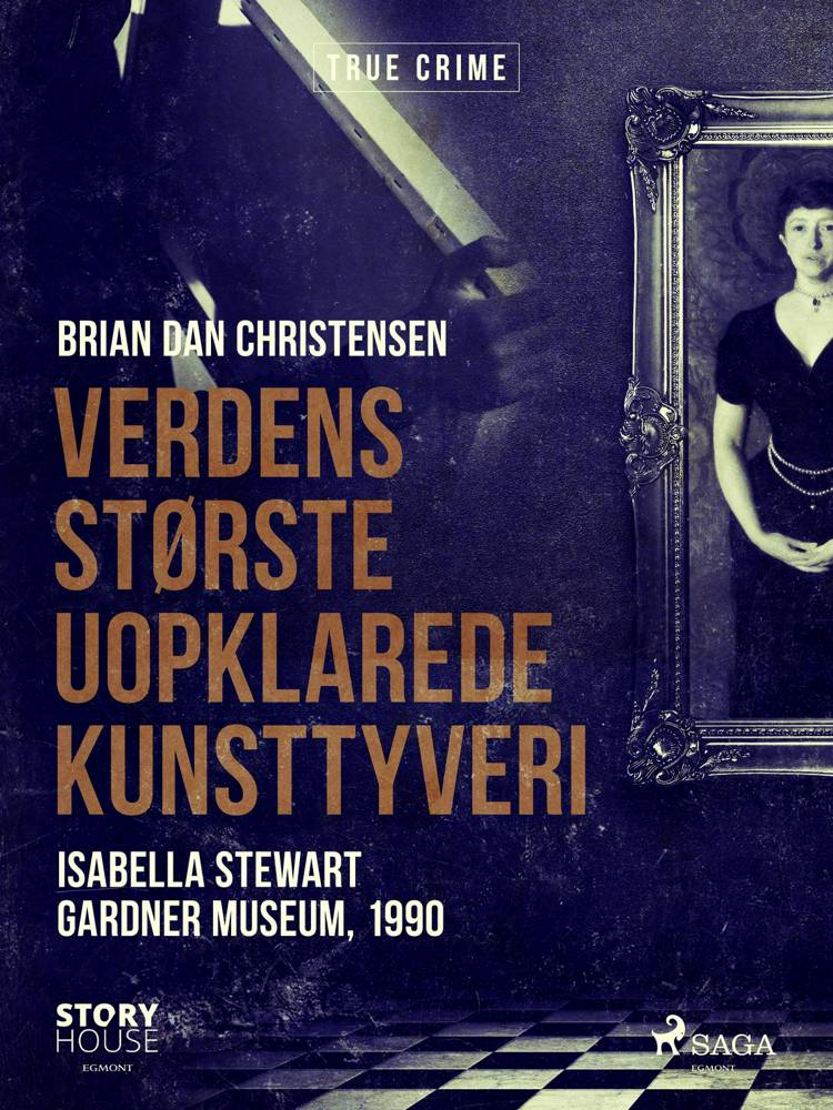 Verdens største uopklarede kunsttyveri - Isabella Stewart Gardner Museum, 1990 af Brian Dan Christensen