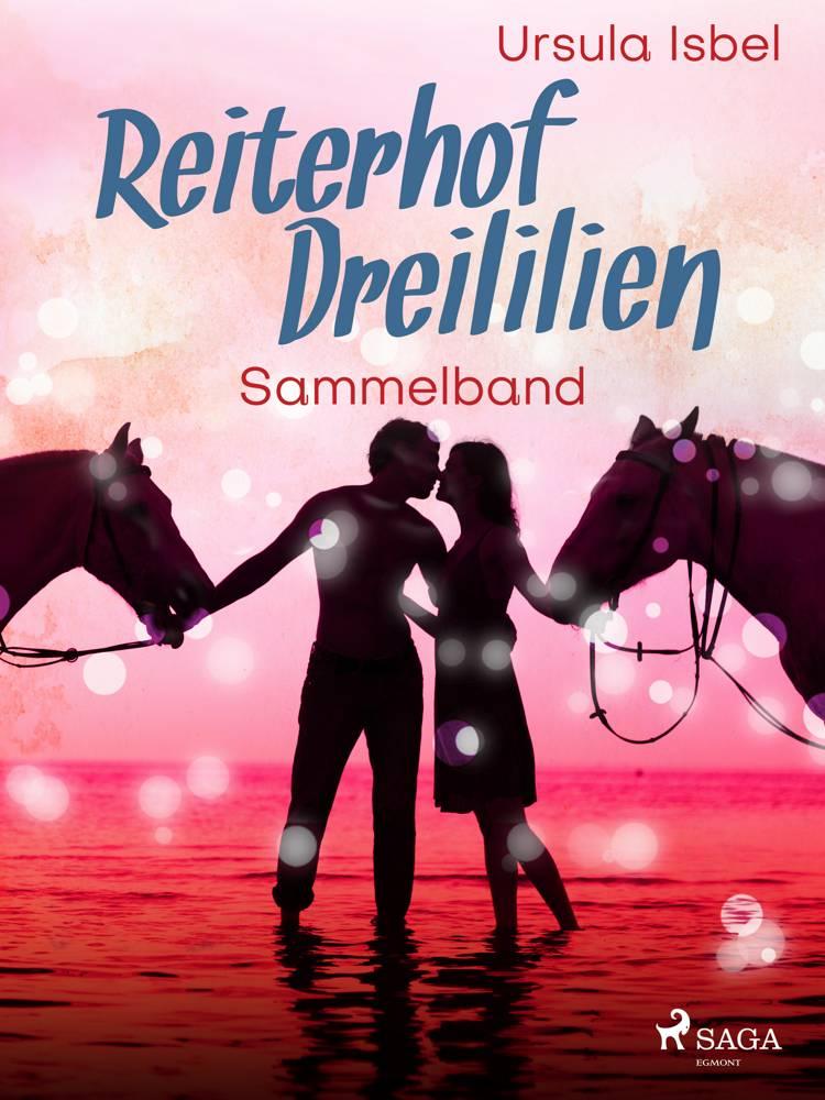 Reiterhof Dreililien Sammelband af Ursula Isbel