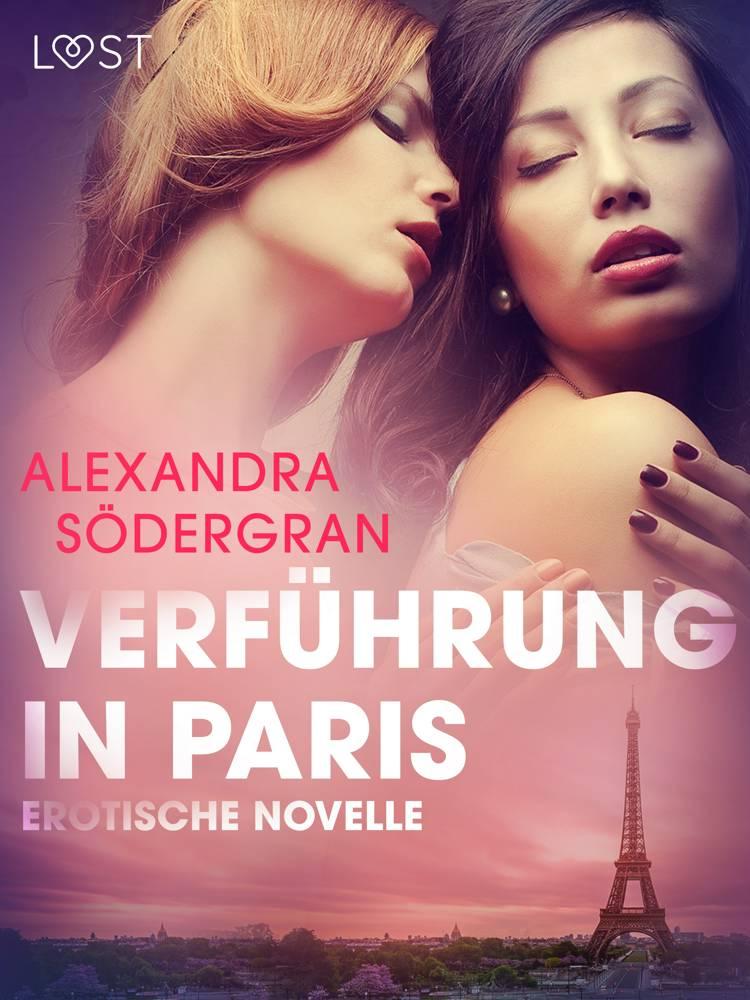 Verführung in Paris: Erotische Novelle af Alexandra Södergran