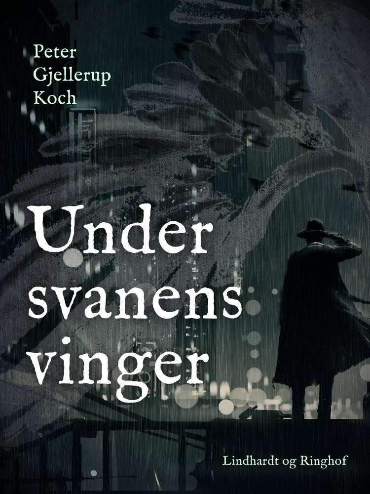 Under svanens vinger af Peter Gjellerup Koch