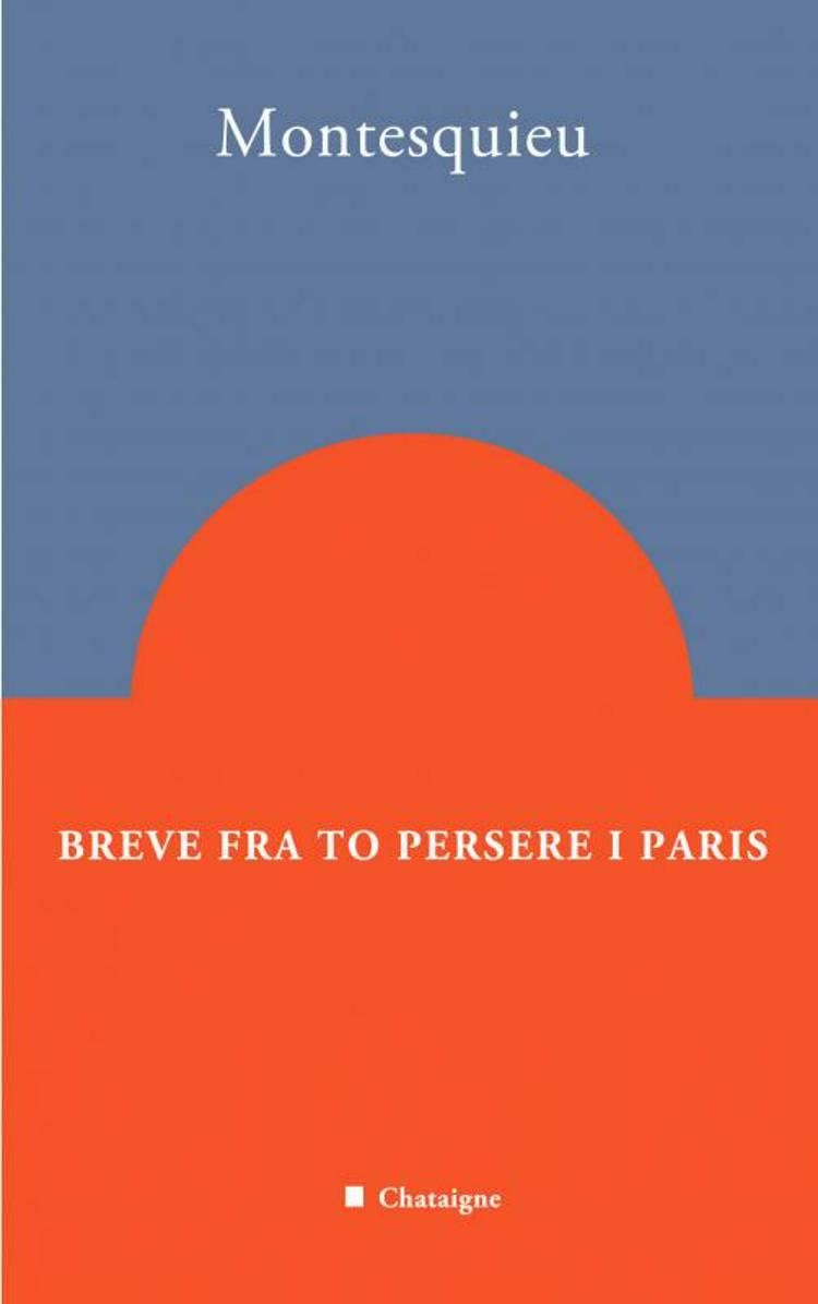 Breve fra to persere i Paris af Charles-Louis de Secondat Montesquieu