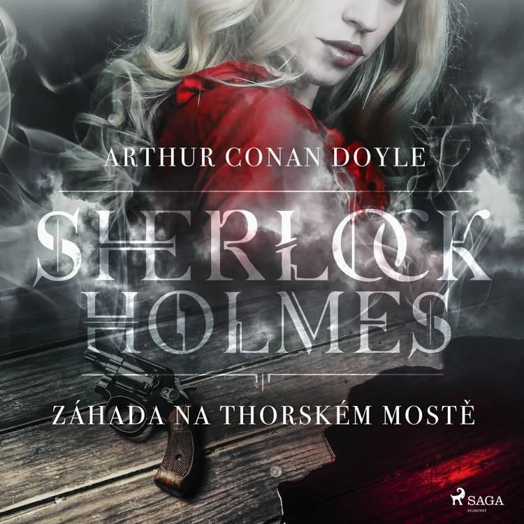 Záhada na Thorském mostě af Arthur Conan Doyle