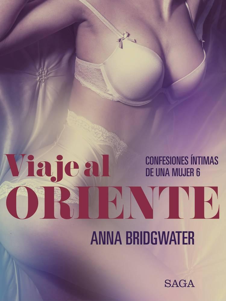Viaje al Oriente - Confesiones íntimas de una mujer 6 af Anna Bridgwater