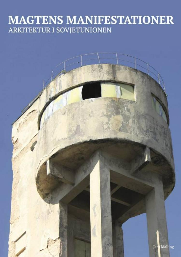 Magtens manifestationer - arkitektur i Sovjetunionen af Jens Malling