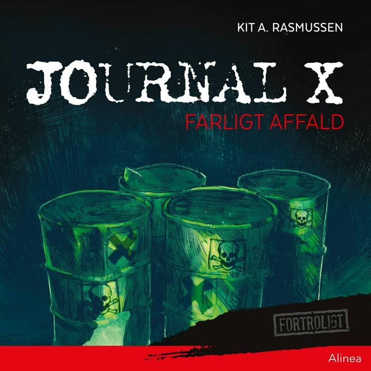 Journal X - Farligt affald af Kit A. Rasmussen